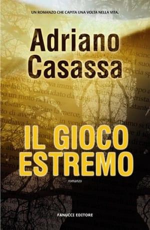 Il gioco estremo libro Adriano Casassa