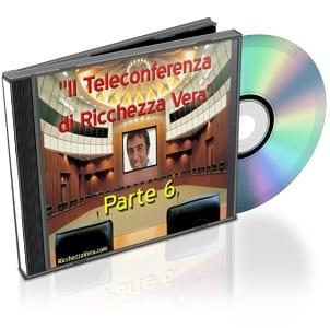 II Teleconferenza di Ricchezza Vera, Parte 6 – Commenti:
