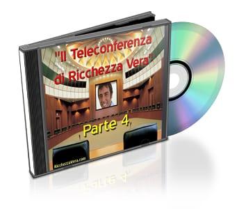 4- Quarta parte della II Teleconferenza di Ricchezza Vera - commenti