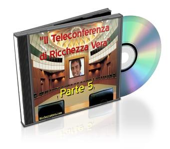5- Quinta parte della II Teleconferenza di Ricchezza Vera – Commenti: