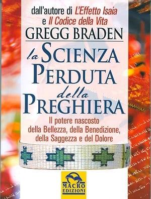 Gregg Braden: La Scienza Perduta della Preghiera