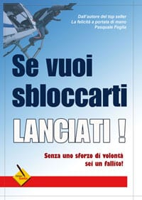 Pasquale Foglia Se vuoi sbloccarti, lanciati! - Recensione