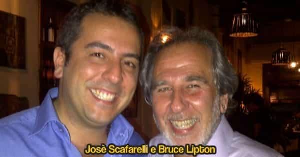 Bruce Lipton e Jose scafarelli