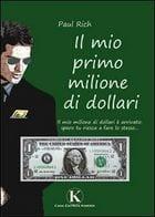 Paul Rich: Il mio Primo Milione di Dollari