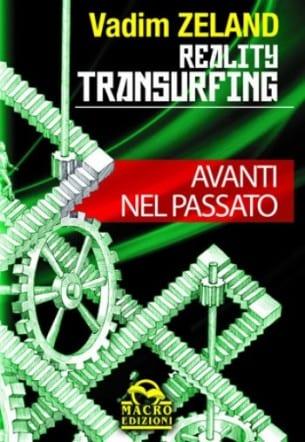 Reality Transurfing Avanti nel Passato di Vadim Zeland