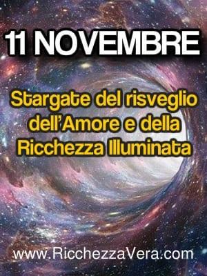11 Novembre Stargate del risveglio dell'Amore e Ricchezza Illuminata