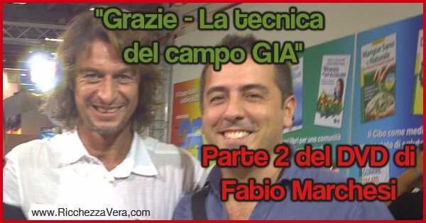 Fabio Marchesi Video Grazie - La tecnica del campo GIA in DVD (parte 2) 600x315
