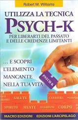 Utilizza la Tecnica Psych-k di Robert M. Williams – Opinioni