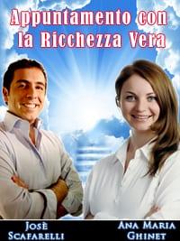Appuntamento con la Ricchezza Vera Josè Scafarelli e Ana Maria Ghinet