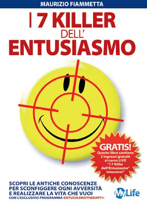 Maurizio Fiammetta I 7 Killer dell'Entusiasmo