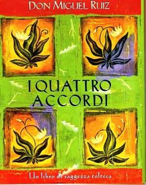 I Quattro Accordi - libro di Don Miguel Ruiz