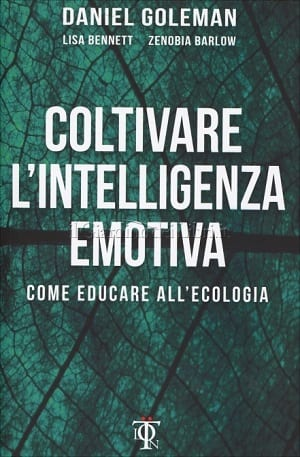 Coltivare l'Intelligenza Emotiva Come educare all'ecologia