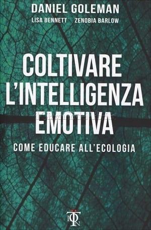 Coltivare l'Intelligenza Emotiva Come educare all'ecologia