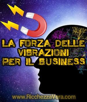 La legge di attrazione: la forza delle vibrazioni per il business