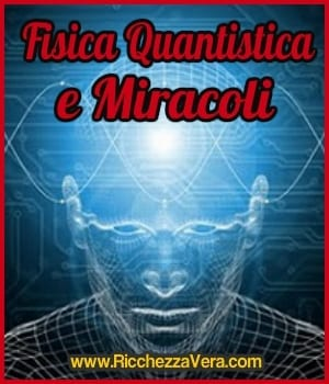 Fisica Quantistica e Miracoli