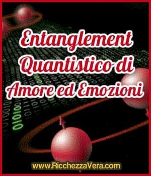 Entanglement Quantistico di Amore ed Emozioni