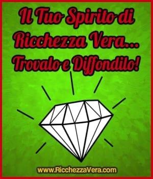 Il Tuo Spirito di Ricchezza Vera… Trovalo e Diffondilo!