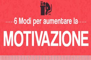 6 modi per aumentare la Motivazione