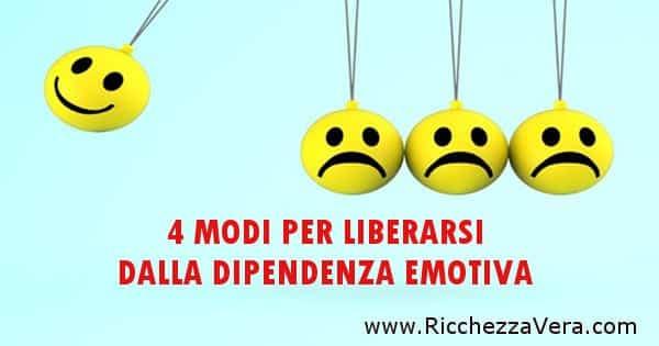 4 modi per liberarsi dalla Dipendenza Emotiva