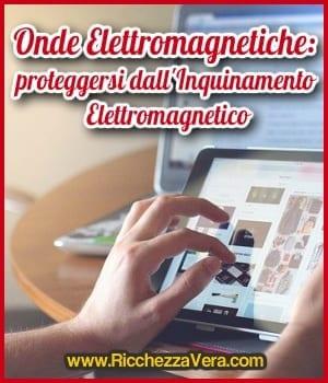Onde Elettromagnetiche: proteggersi dall'Inquinamento Elettromagnetico