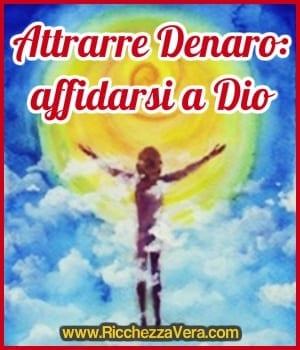 Attrarre Denaro: affidarsi a Dio