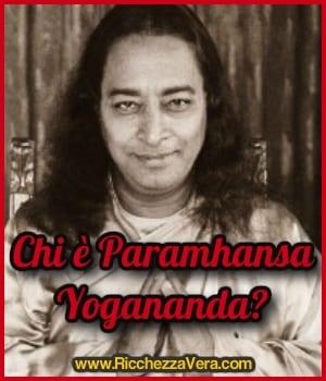 Chi è Paramhansa Yogananda?