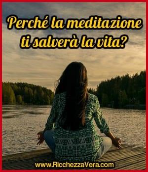 Perché la meditazione ti salverà la vita?