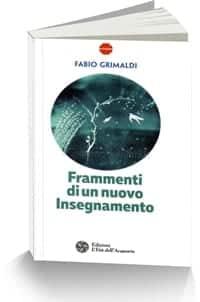 Frammenti di un nuovo Insegnamento Fabio Grimaldi