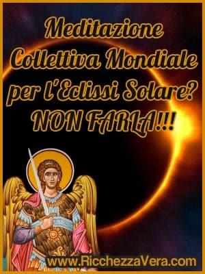 Meditazione Collettiva Mondiale con l'Eclissi Solare: NON farla, è pericolosa!