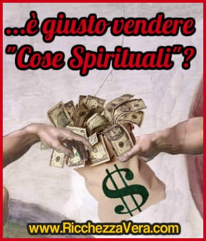"""Vendere """"cose spirituali"""" è giusto?"""