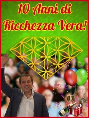 10 Anni di Ricchezza Vera!