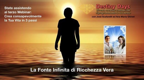 la fonte infinita di ricchezza vera Crea consapevolmente in 3 passi - Destiny Days 3