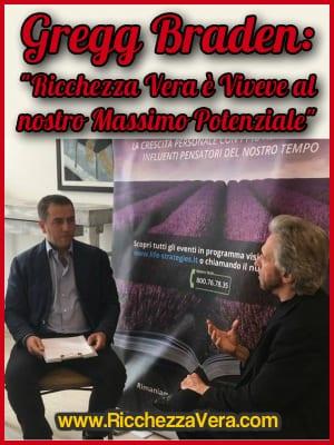 """Gregg Braden: """"Ricchezza Vera è Vivere al Nostro Massimo Potenziale"""" – Intervista Esclusiva"""