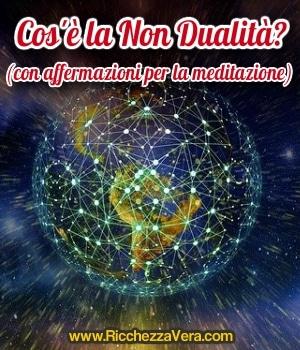 Non Dualità: cos'è? (con affermazioni per la disidentificazione)