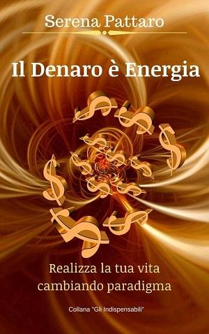 Il denaro è energia Serena Pattaro